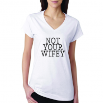 Trending Women's Shirts Woman Not Your Wifey