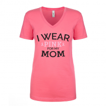 T-shirts V-Neck Women's Tee I Wear Pink For My Mom