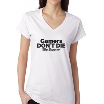 Women's Gamers T-Shirts Video Games Tee Gamers Don't Die, They Respawn!