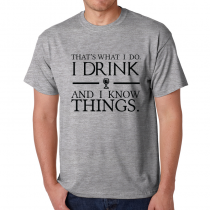 That's What I Do. I Drink And I Know Things.
