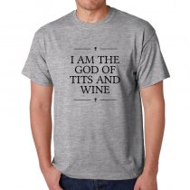 Men T-Shirt MEN Tee I Am The God Of Tits And Wine