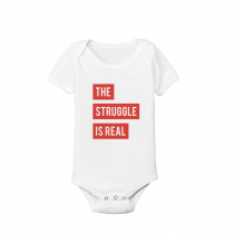 Funny Baby's And Toddler Shirts The Struggle Is Real