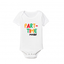 Funny Baby's And Toddler Shirts Part-Time Model
