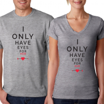 Valentine's Day Couples Matching T-shirt I Only Have Eyes For Her/Him
