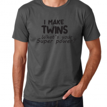 Father's Day Men's T-Shirts Dad's Tee I Make Twins. What's Your Super Power