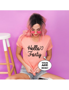 Hello forty custom age t-shirt for women