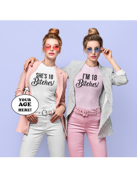 She's 18 bitches custom age unisex t-shirt
