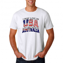 Men's T-shirt Tee. Country Pride I May Live in USA But I Was Made In Australia.