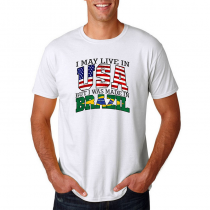 Men's T-shirt Tee. Country Pride I May Live in USA But I Was Made In Brazil.