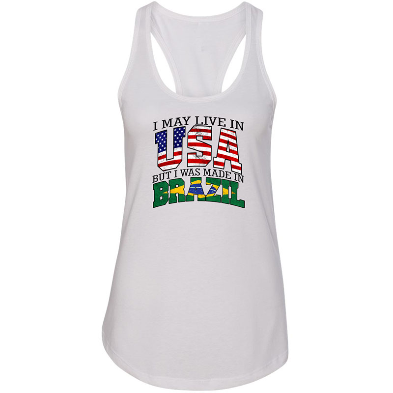 Women Woman Tank Top T-shirt. I May Live in USA But I Was Made in Brazil.