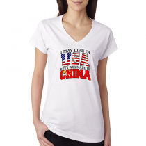 T-shirts V-Neck Women's Tee. Country Pride I May Live in USA But I Was Made In China.