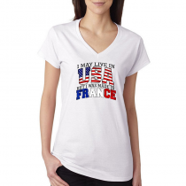T-shirts V-Neck Women's Tee. Country Pride I May Live in USA But I Was Made In France.